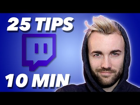 25 TOP TWITCH TIPS IN 10 MINUTES