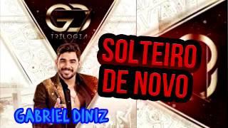 Baixar SOLTEIRO DE NOVO  ( Gabriel Diniz )    ( Joardesom lopes