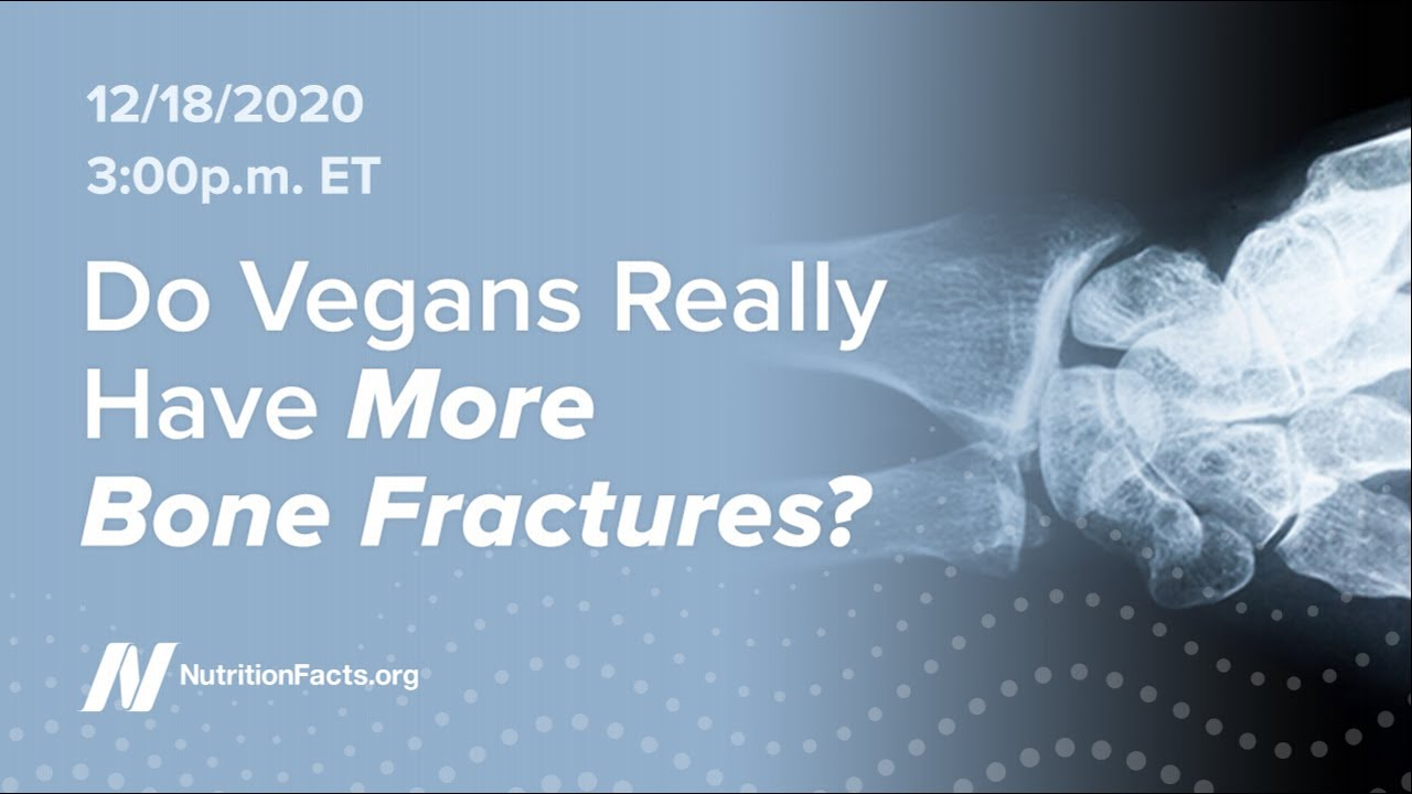 Live: Do Vegans Really Have More Bone Fractures?