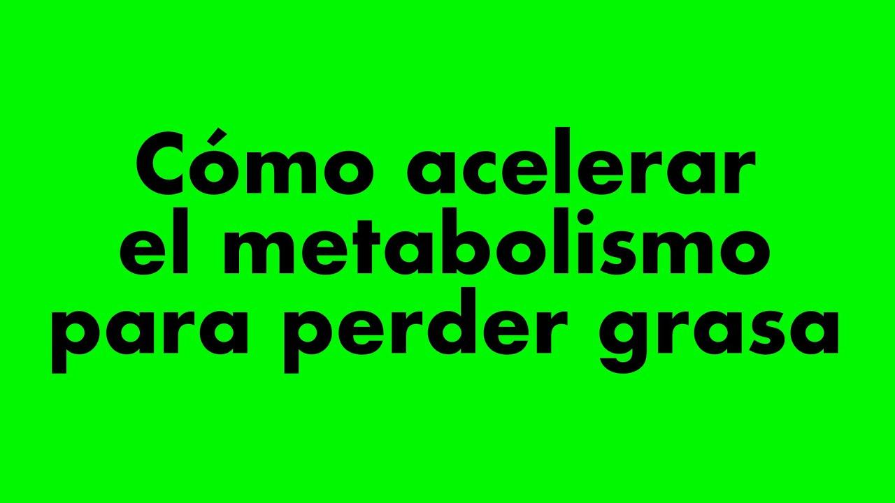 Acelerar metabolismo la máxima conveniencia