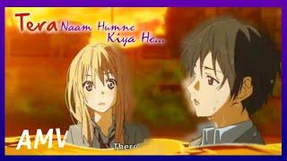 Short AMV - Tere Naam Humne Kiya Hai || Latest Anime Song || Your lie in April x Tera Naam