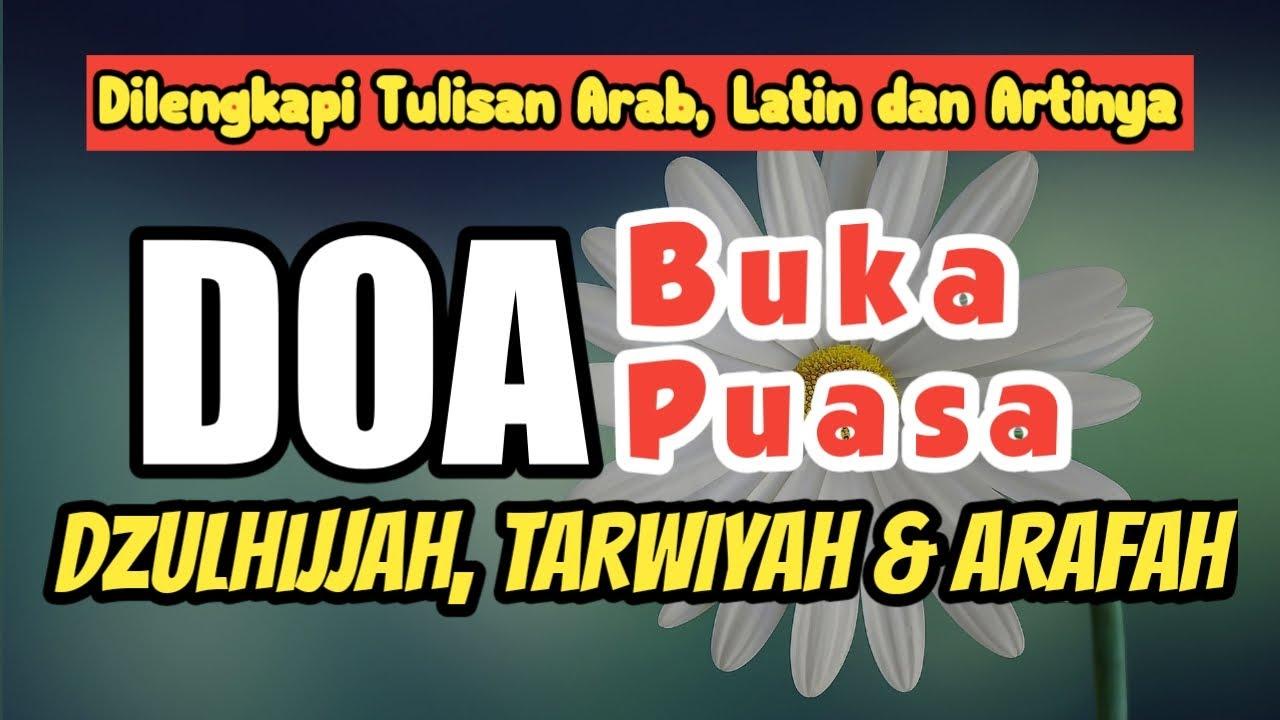Doa Buka Puasa Dzulhijjah Tarwiyah Dan Arafah Arab Latin Dan Artinya Youtube