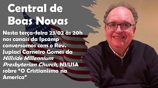 Central de Boas Novas - O CRISTIANISMO NA AMÉRICA