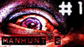 видео Manhunt 2: Прохождение