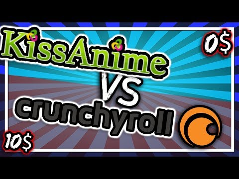 0$ Anime Website Vs 10$ Website [Crunchyroll VS Kissanime]