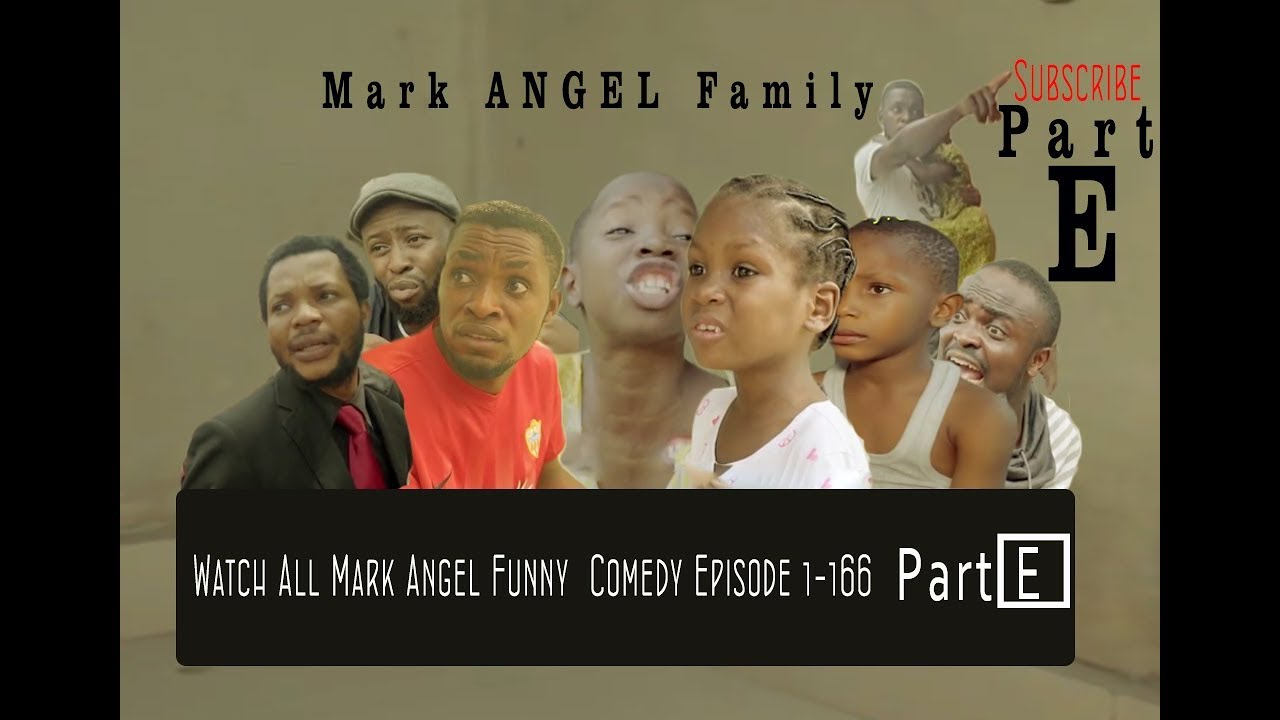 Download Watch All Mark Angel Funny  Comedy Episode 1-166Part  E..(5Hours comedy video Laugh Till Finish)