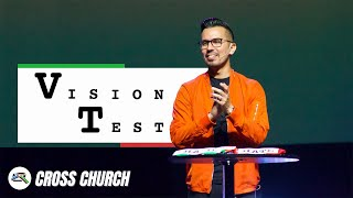 Vision Test // Cross Church // Abram Gomez