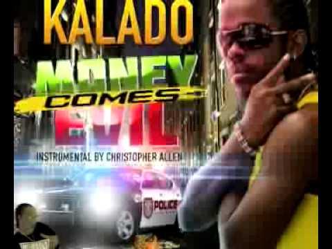 KALADO MONEY COMES EVILHITMAKERMUZIKCLEAN