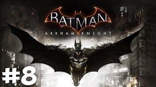 Стрим-прохождение Batman: Arkham Knight [#8]