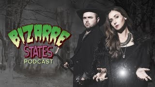 Bizarre States Podcast Live!