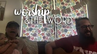 Worship & The Word // 5/16 // The Craigos