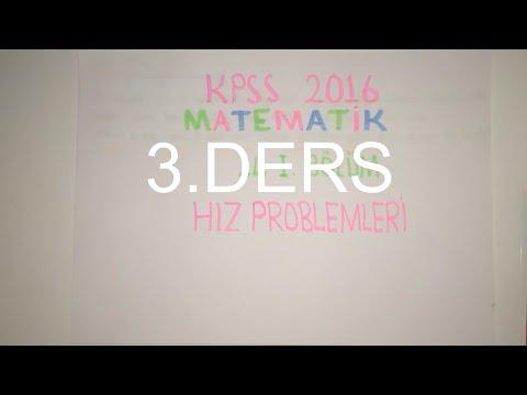 94) HIZ PROBLEMLERİ-III (KPSS Matematik 2016) 14-I Bölüm 3.Parça