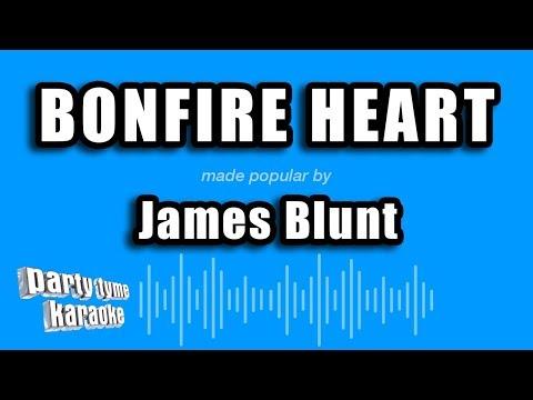 James Blunt - Bonfire Heart (Karaoke Version)