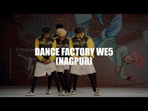 DANCE FACTORY WE5 (NAGPUR) (ADULT DIVISION) - INDIAN HIP HOP DANCE CHAMPIONSHIP 2017