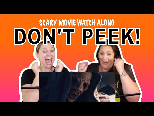Scary Movie Watch Along! We're Watching DON'T PEEK!