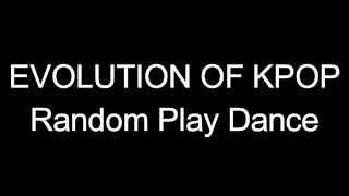 evolution of kpop random play dance