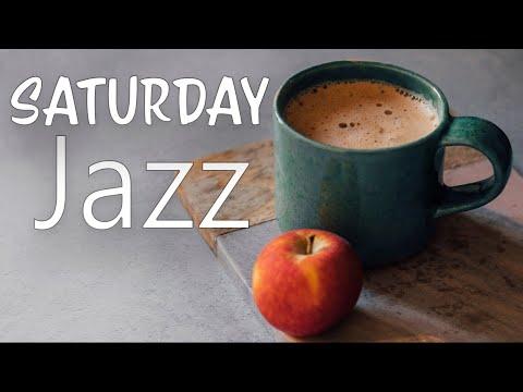 Saturday JAZZ - Positive Relaxing JAZZ Music - Happy Instrumental Jazz