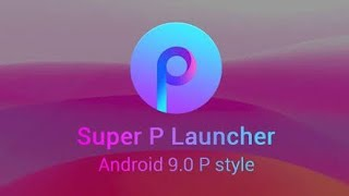 Android Look   Super P Launcher for Android P 9.0 v2.2 prima  2020   screenshot 2