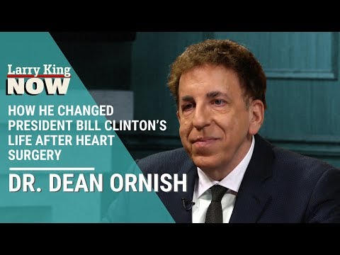 Dr. Dean Ornish On How He Changed President Bill Clinton's Life After Heart Surgery