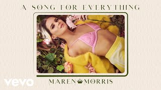Maren Morris - A Song for Everything (Audio)