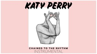 Download Katy Perry - Chained To The Rhythm ft. Skip Marley (Official Instrumental) MP3 song and Music Video