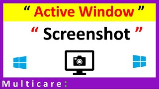 How to take a screenshot of the active window in windows 10