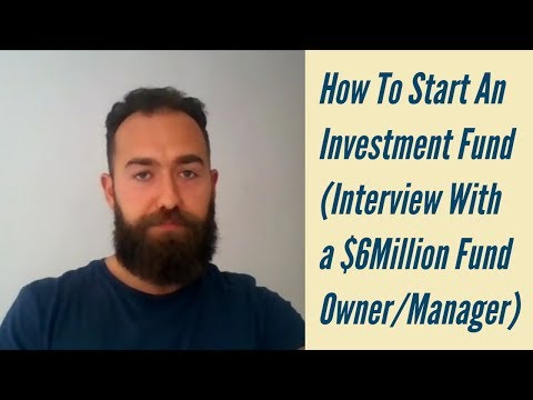 How To Start An Investment Fund (Interview With a $6Million Fund Owner/Manager)