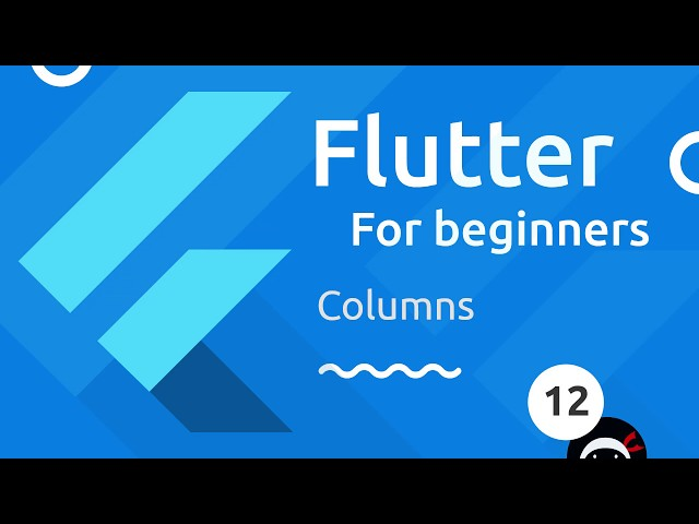 Flutter Tutorial for Beginners #12 - Columns