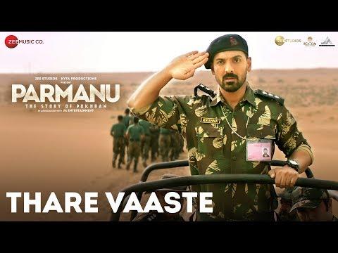 Thare Vaaste - PARMANU:The Story Of Pokhran | John Abraham | Divya Kumar | Sachin - Jigar
