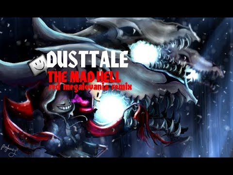 DUSTTALE The Mad Hell (gaming Nightmare Remix) ORIGINAL VIDEO