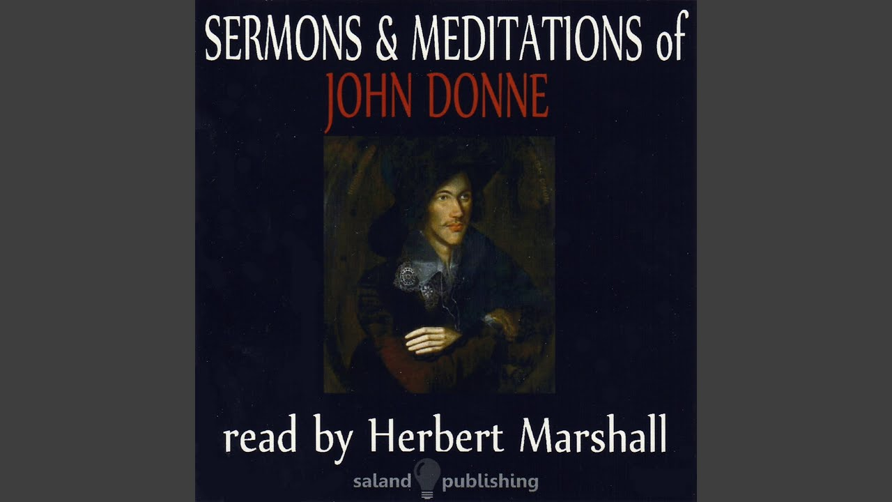 analysis meditation iv john donne John donne is a representative of metaphysical school in english literature sir herbert grierson holds that conceits in the sequence of divine meditation,.