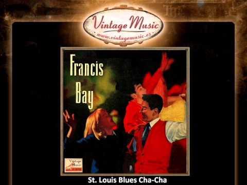 Francis Bay And His Orchestra -- St. Louis Blues Cha-Cha (VintageMusic.es)