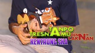 TANPO TRESNAMU - Denny Caknan Kentrung SKA version by Engki Budi