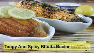 Tangy And Spicy Sweet Corn ( Bhutta )Recipe (Pakistani Food Street Style)
