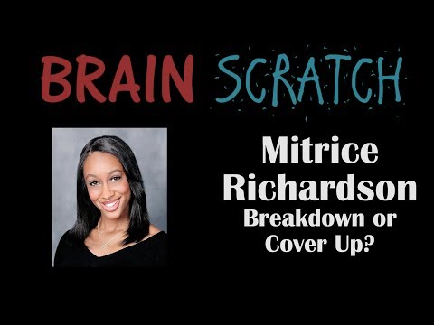 BrainScratch: Mitrice Richardson - Breakdown or Cover Up?