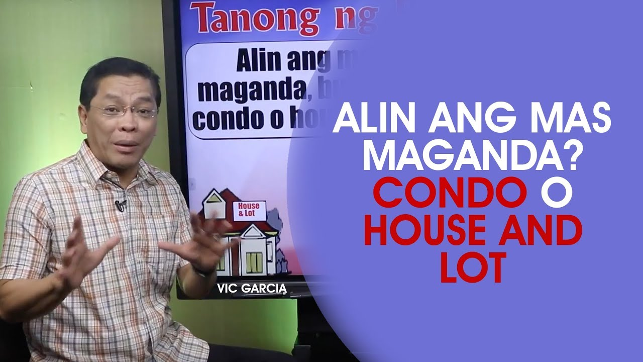 Alin Ang Mas Maganda: Condo o House and Lot? #1