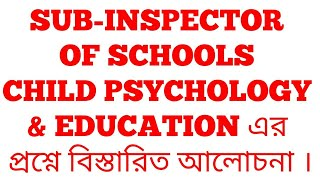 child psychology questions discussion!!  sub-inspector of schools!!