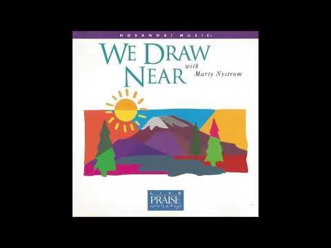 Marty Nystrom- We Will Draw Near (Medley) (Hosanna! Music)
