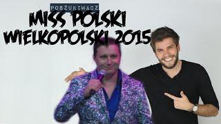 MISS POLSKI WIELKOPOLSKI 2015 | Poszukiwacz #138