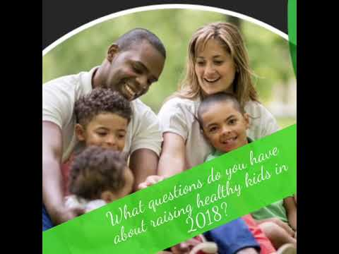 What questions do you have about raising healthy kids in 2018?