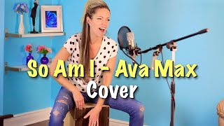 SO AM I cover Ava Max | Acoustic Cover featuring Lynsay Ryan Video