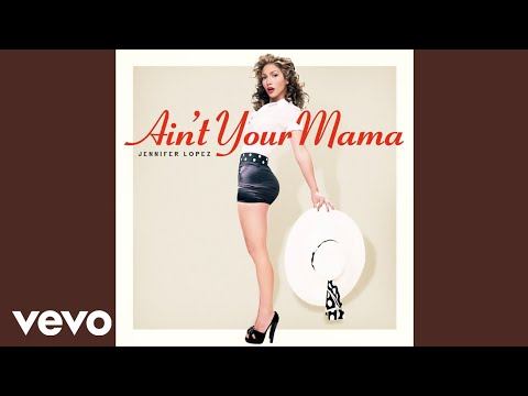 Jennifer Lopez - Ain't Your Mama (with download link)