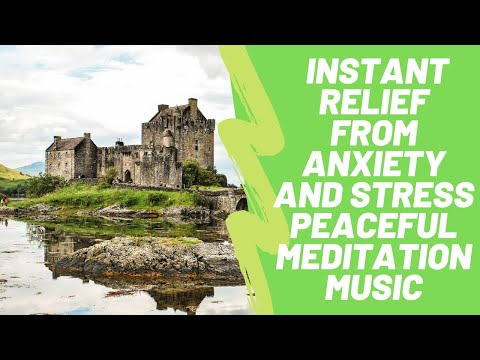 Great instant relief from anxiety and stress peaceful meditation music