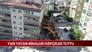 İzmir'de Yan Yatan Binaları Kepçeler Tuttu