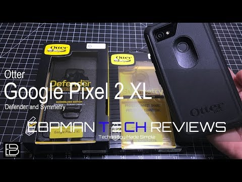 Otterbox Symmetry & Defender for the Google Pixel 2 XL Review