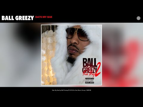Ball Greezy - Dats My Bae (Audio)