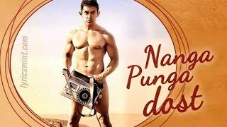 Nanga Punga Dost FULL VIDEO Song PK | Aamir Khan , Anushka Sharma