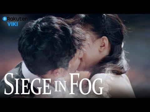 Siege in Fog - EP21   Steamy Kiss Scene [Eng Sub]