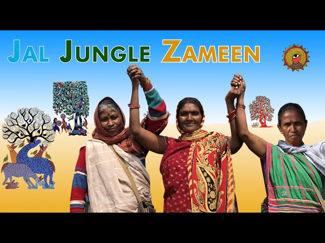 Adivasi Women: Fighting for their Jal, Jungle, Zameen