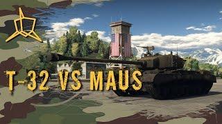 war thunder simulator - T-32 vs MAUS